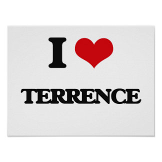 I Love Terrence Poster