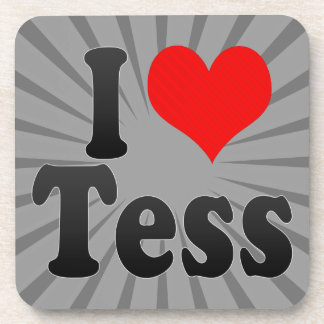 I love Tess Coaster