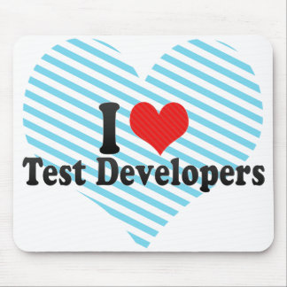 I Love Test Developers Mouse Pad