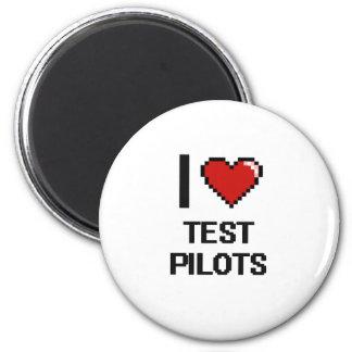 I love Test Pilots 2 Inch Round Magnet