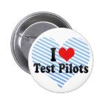 I Love Test Pilots Pin