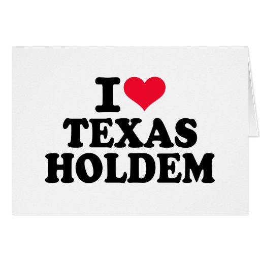 I love Texas Holdem Greeting Cards