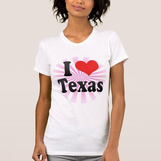 I Love  Texas T-Shirt