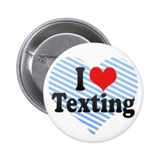 I Love Texting Buttons