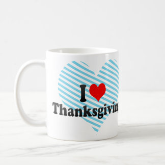I love Thanksgiving Coffee Mug