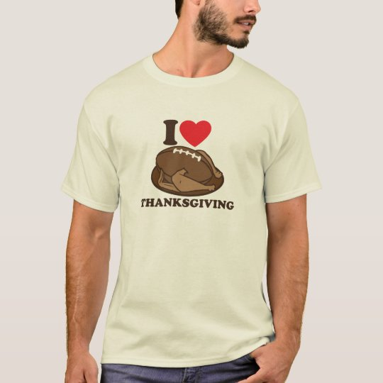 I love Thanksgiving T-Shirt