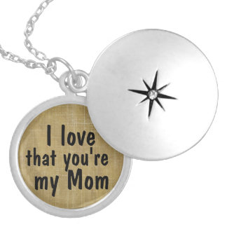 I love that you're my Mom Quote Locket