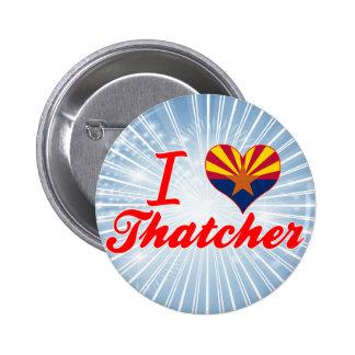 I Love Thatcher, Arizona Pin