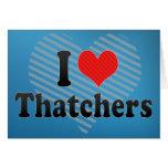 I Love Thatchers Card