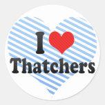 I Love Thatchers Stickers