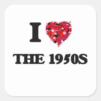 I love The 1950S Square Sticker