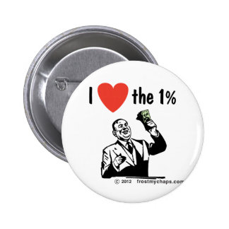I LOVE the 1% Pinback Button