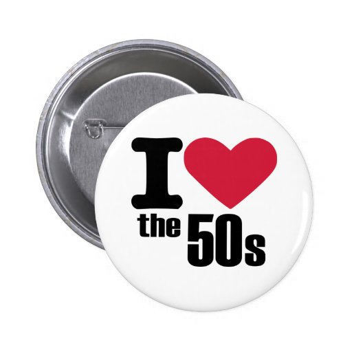 I love the 50's pin