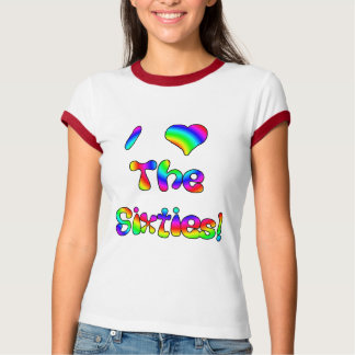 I Love The 60's T-Shirt