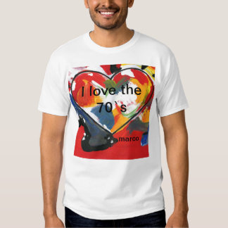 .I love the 70`s T-Shirt