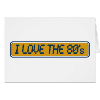 I Love The 80'S Card