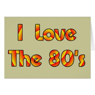 I Love The 80's Card