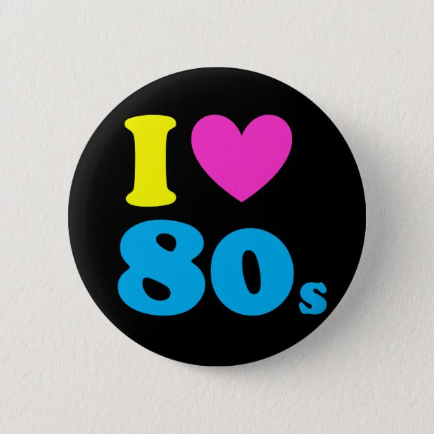 I Love  The 80/'s Button Badges
