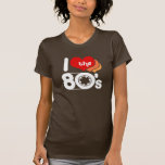 I Love the 80's Shirts