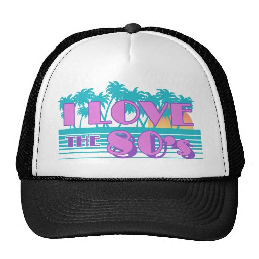 I Love The 80's Trucker Hat