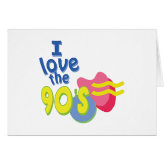 I Love the 90s Card