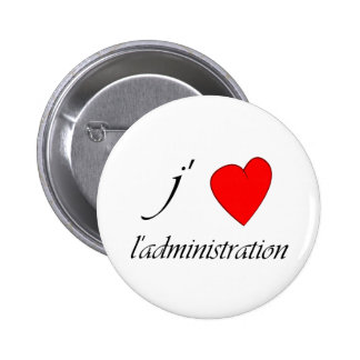 I love the administration pinback button
