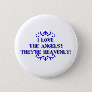 I love the Angels! They're Heavenly! Button
