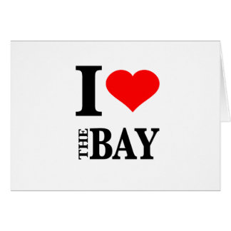 I Love The Bay Area Card
