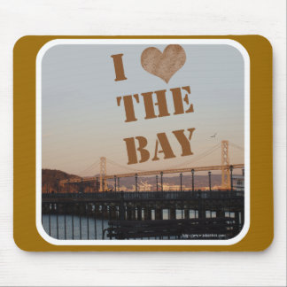 I Love The Bay! Mouse Pad