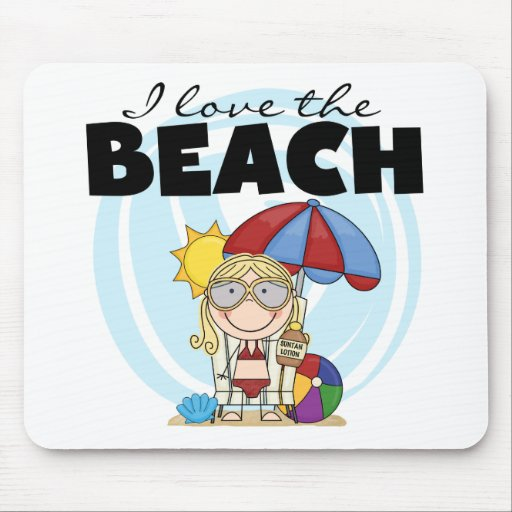 I Love the Beach Blond Girl Tshirts and Gifts Mouse Pad