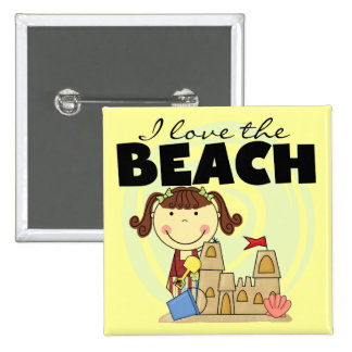 I Love the Beach Brunette Girl Tshirts and Gifts Button