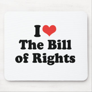 I LOVE THE BILL OF RIGHTS - .png Mouse Pad
