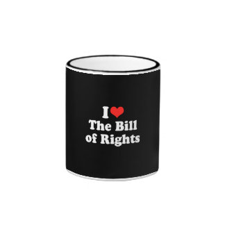 I LOVE THE BILL OF RIGHTS.png Ringer Coffee Mug