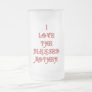 I love the Blessed Mother Frosted Glass Beer Mug