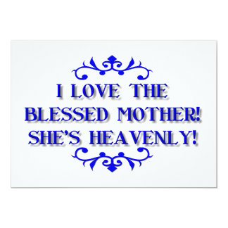 I love the Blessed Mother! She's Heavenly! 5x7 Paper Invitation Card