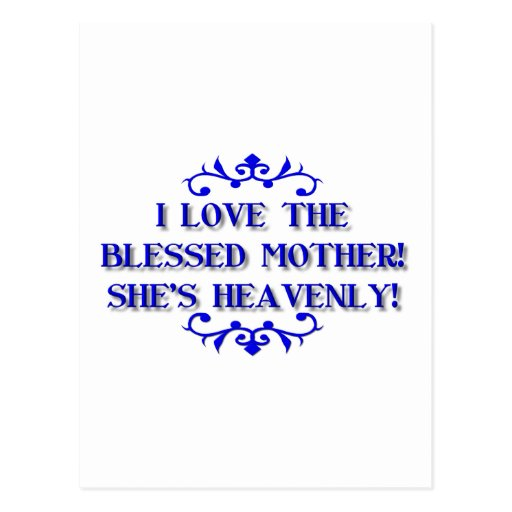 I love the Blessed Mother! She's Heavenly! Post Card