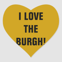 I LOVE THE BURGH! HEART STICKER
