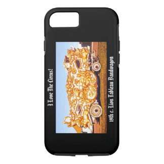 I Love The Circus! Lion Tableau Wagon iPhone 7 iPhone 7 Case