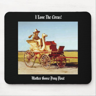 I Love The Circus! Mother Goose Float Mousepad