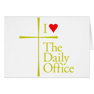 I Love The Daily Office Card