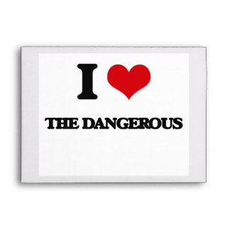 I Love The Dangerous Envelope