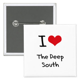 I Love The Deep South Pinback Buttons
