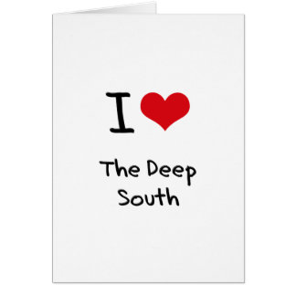 I Love The Deep South Cards