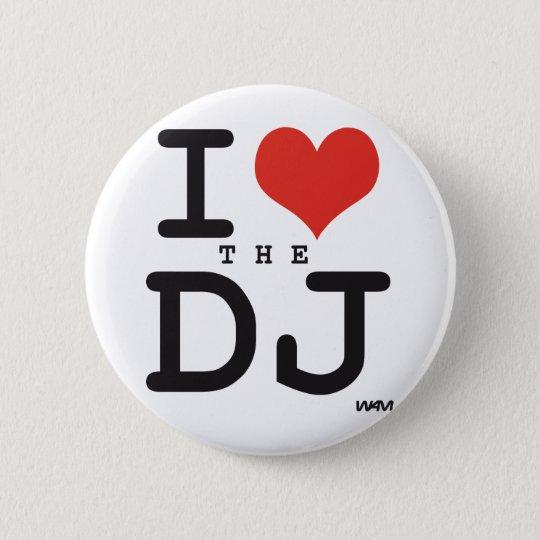 I love the DJ Pinback Button