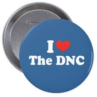 I LOVE THE DNC - .png Pinback Buttons