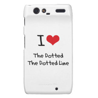 I Love The Dotted Line Motorola Droid RAZR Cover