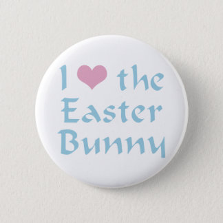 I Love the Easter Bunny Button