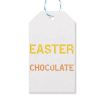 I love the easter, I get chocolate Gift Tags