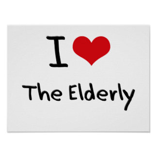 I love The Elderly Poster
