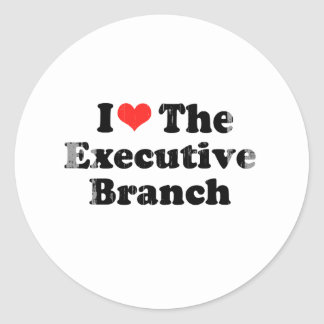 I LOVE THE EXECUTIVE BRANCH.png Sticker
